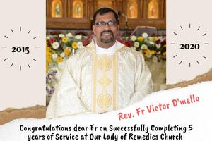 Congratulations Dear Fr Victor D'mello on completion of 5 years of Service at Kirem Parish & Pompei institutions